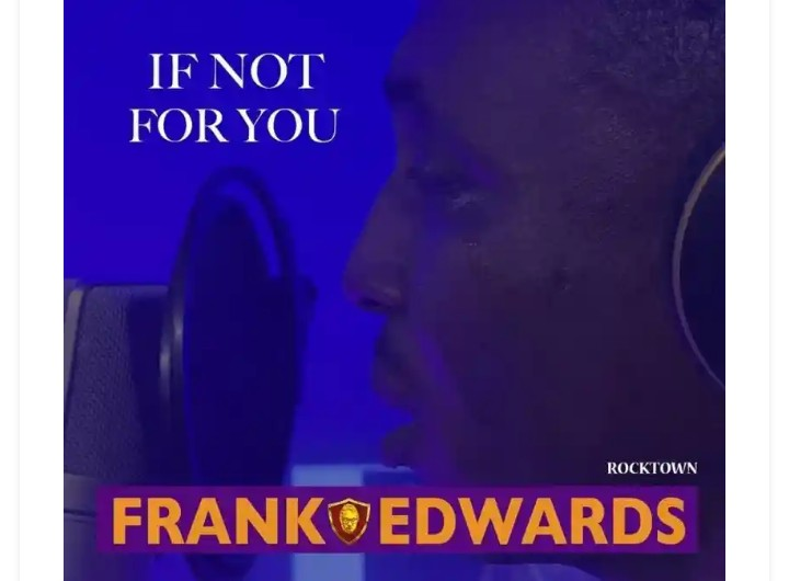 Frank Edwards if not for You mp3 download (Lyrics – Video)
